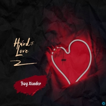 Boy Xander - Hard To Love