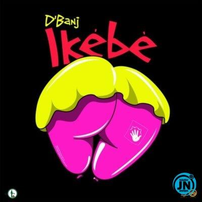 [Lyrics]  D'banj – Ikebe Lyrics