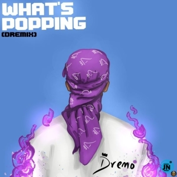 Dremo – What's Popping