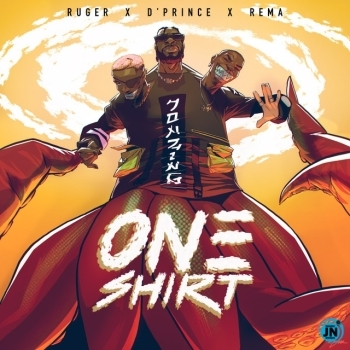 Ruger - One Shirt ft. Rema & D'Prince