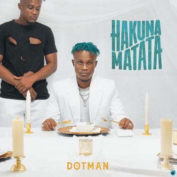 [Album] Dotman - Hakuna Matata Album