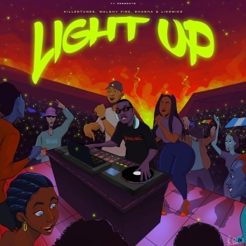 Killertunes – Light Up ft. Walshy Fire, Sha Sha, Like Mike