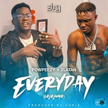 Powpeezy - Everyday (Lojojumo) ft. Zlatan