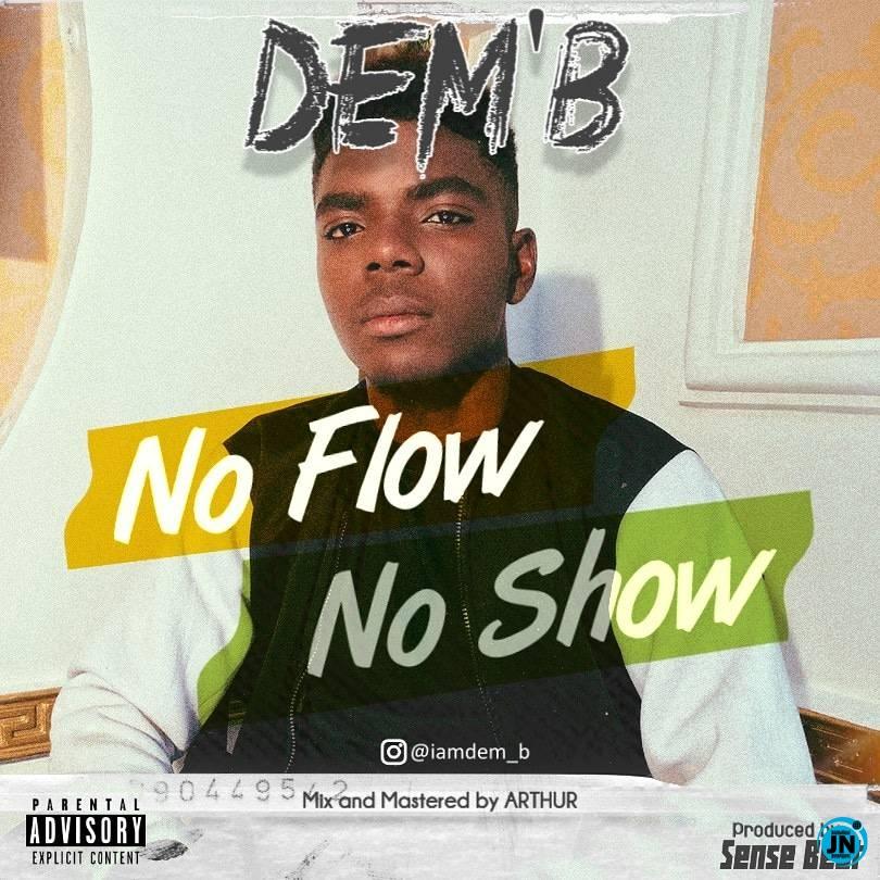 Dem'b - No Flow, No Show