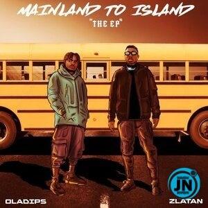 [Album] Oladips & Zlatan - Mainland To Island EP