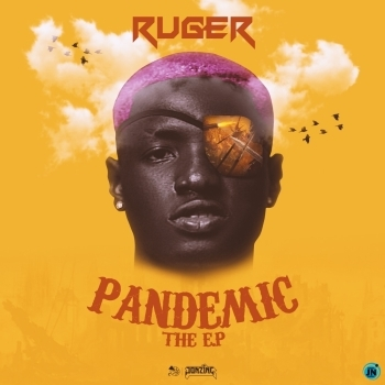 [Album] Ruger - Pandemic EP