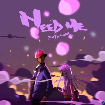 Boy Xander - Need Me