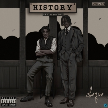 [Lyrics]  Cheque – History ft. Fireboy DML