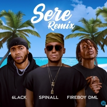 Spinall – Sere (Remix) ft. 6lack & Fireboy DML