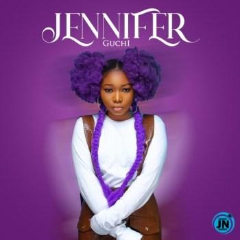 Guchi – Jennifer Lyrics