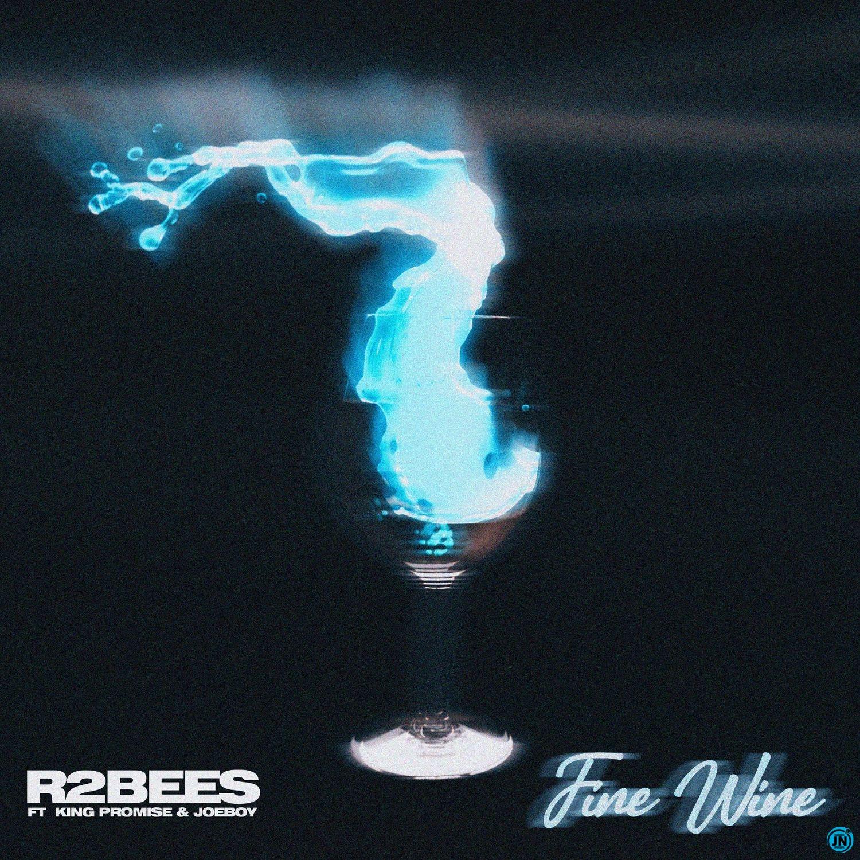R2Bees - Fine Wine ft. Joeboy & King Promise