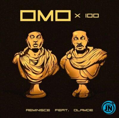 Reminisce – Omo X 100 ft. Olamide
