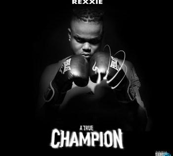 [Album] Rexxie - A True Champion Album