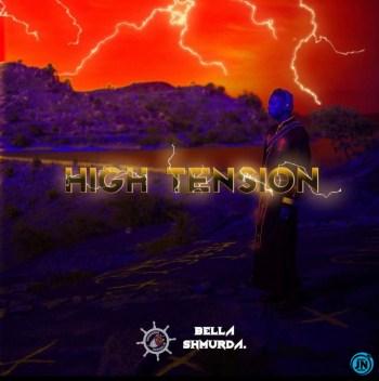 [Album] Bella Shmurda - High Tension 2.0 EP