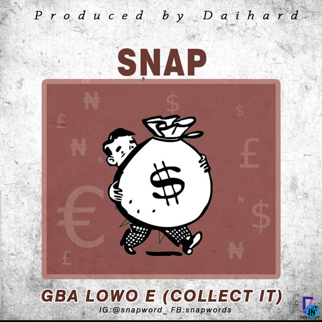 SNAP -  Gba Lowo E (Collect it)