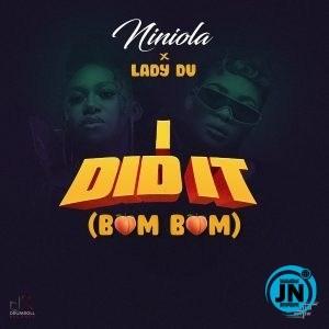 Niniola – I Did It (Bum Bum) ft. Lady Du