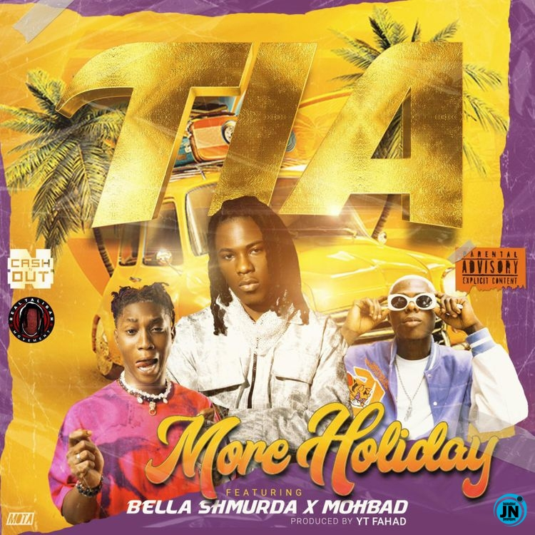 TIA – More Holiday ft. Bella Shmurda & Mohbad