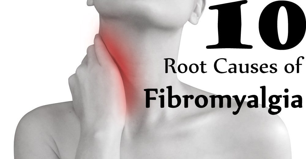 10 true causes of fibromyalgia that your doctor will never tell you about