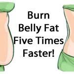 Lose 5 Times More Belly Fat By Doing This!