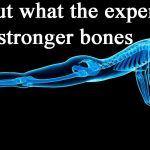 10 Things Orthopedists Do Every Day For Stronger Bones