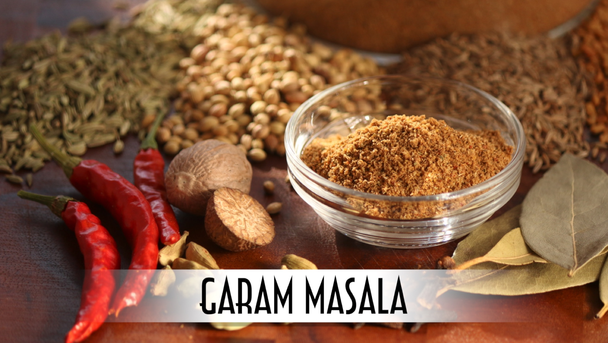 GARAM MASALA - THE SPICES OF INDIA