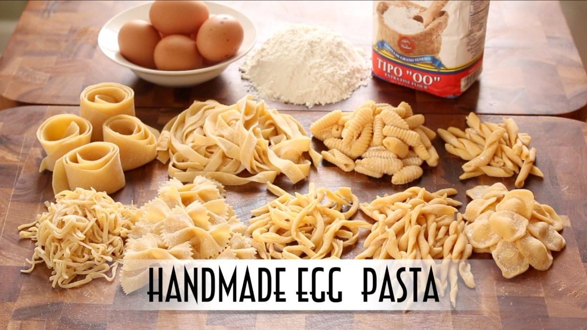 Handmade Egg Pasta - Shaped 9 Ways