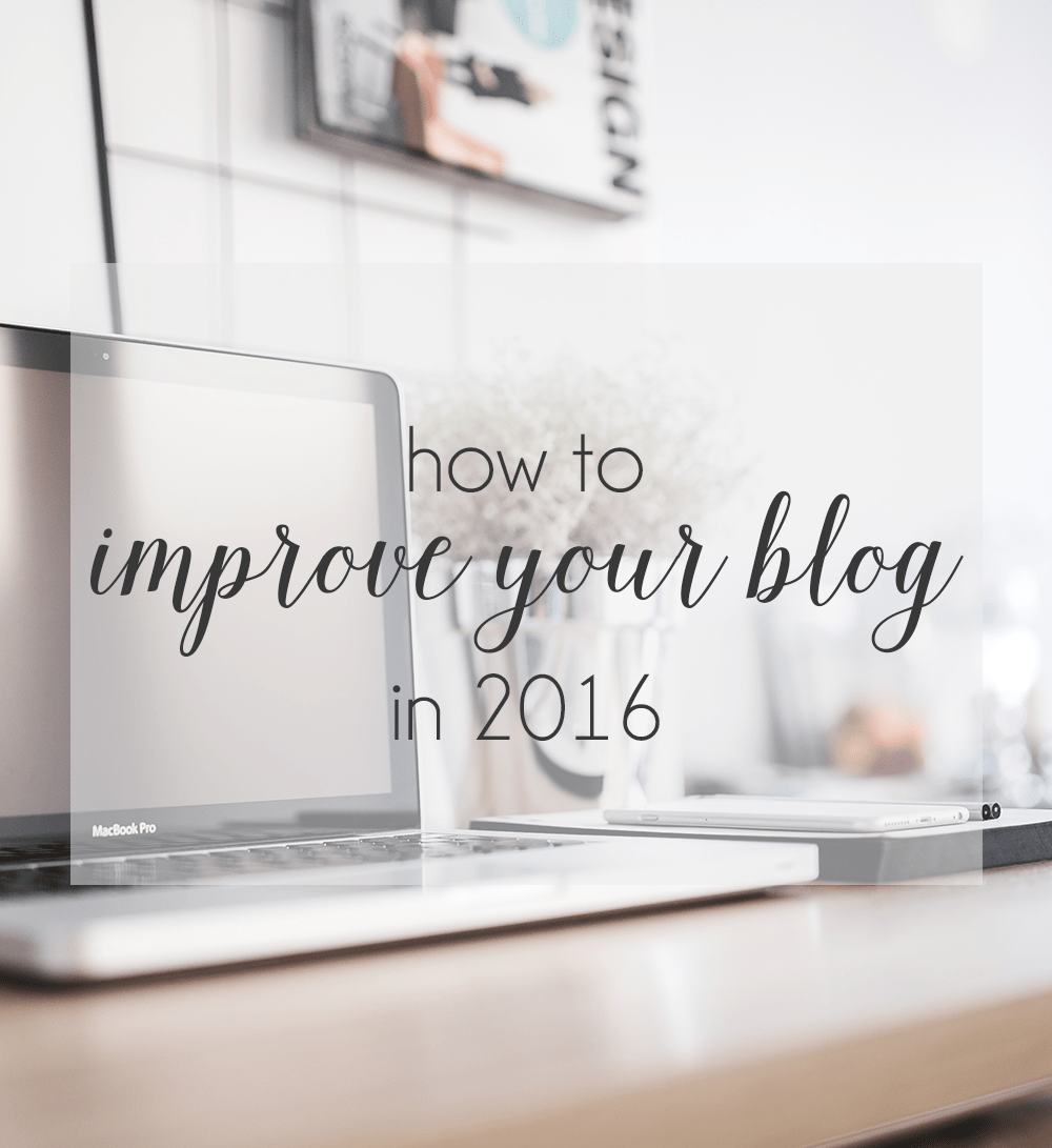 How to Improve Your Blog in 2016