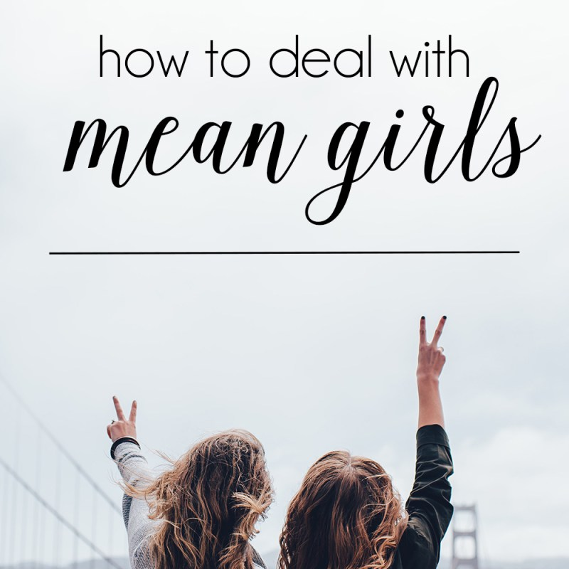 How to Deal with Mean Girls | Just Peachy Blog