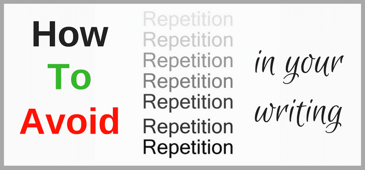 How to Avoid Repetition in Your Manuscripts And Writing