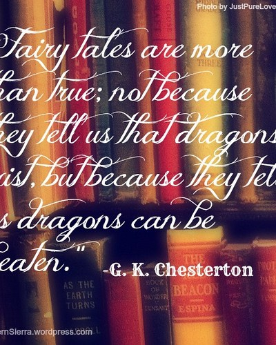 Quote:  Fairy Tales Are True