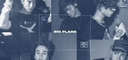 why don't we big plans lyrics review meaning