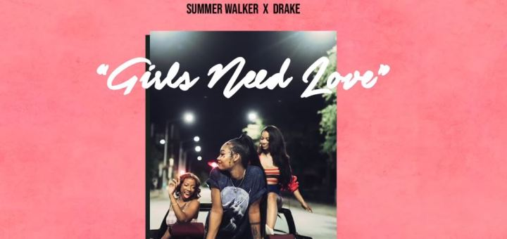 summer walker girls need love remix drake