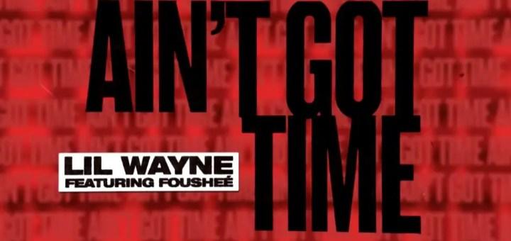 lil wayne ain't got time