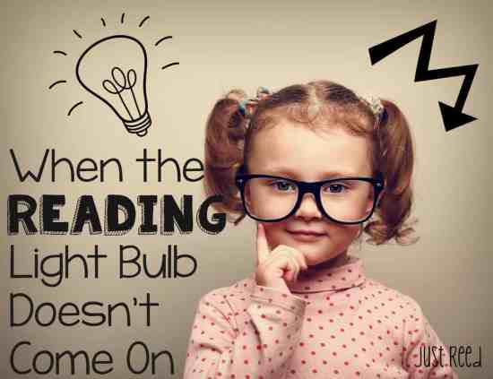 Tips for Struggling Readers when the reading light bulb doesn't come on