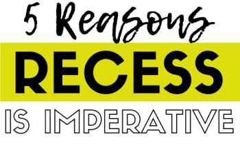 5 Compelling Reasons Why Recess is Imperative