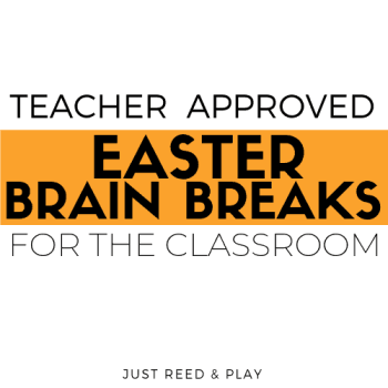 Teacher Approved Easter Brain Breaks for the Classroom
