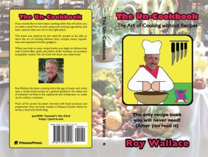 The Un-Cookbook: The Art of Cooking without Recipes