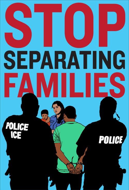 Protest Poster - Stop Separating Families - Paul Kjelland