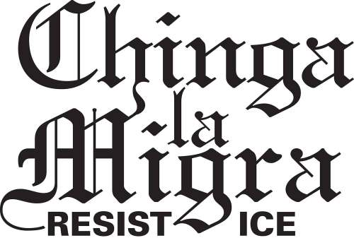 Protest Poster - Chinga la Migra Resist ICE - Esther Forbyn