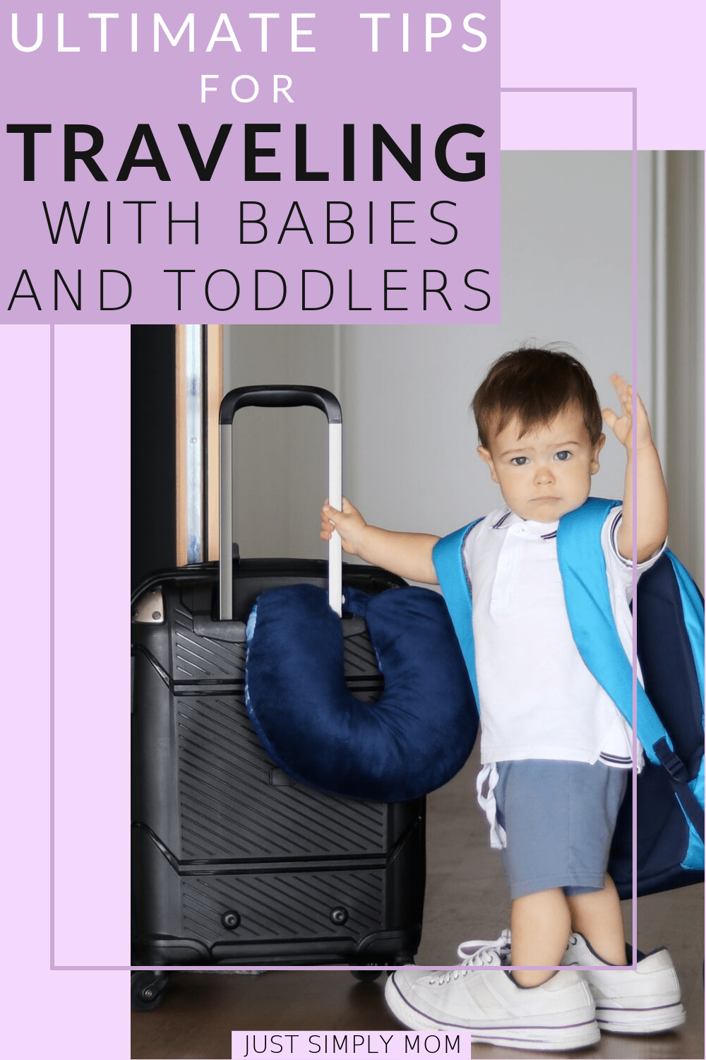 Ultimate Guide to Traveling with Babies and Toddlers