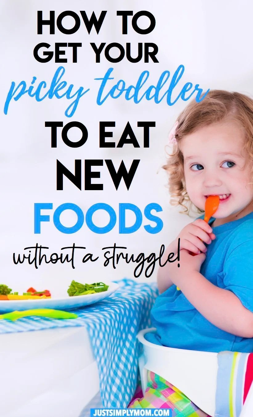 How To Get Your Picky Toddler to Try New Foods - Just ...