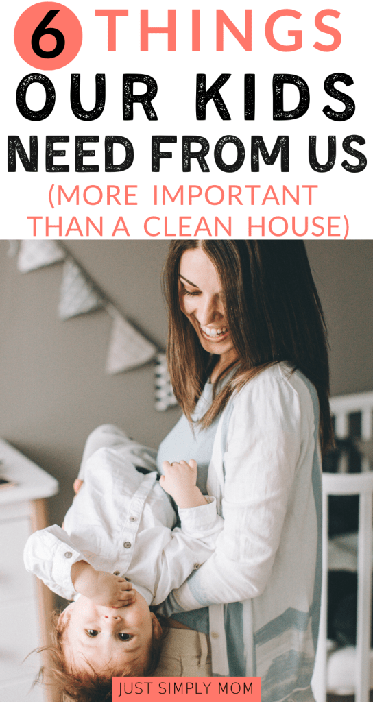 The dishes and messy house can wait  because the quality time that you spend with your kids is the most important thing that you can give them. Here are 6 things that our children need from us to grow and learn.