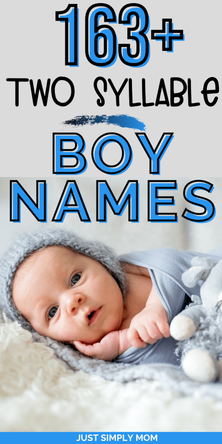 These two syllable boy names are mostly popular names, but some may still be unique. You can use them as first or middle names as well.