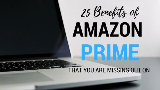 25 Benefits of Amazon Prime That You're Missing Out On…