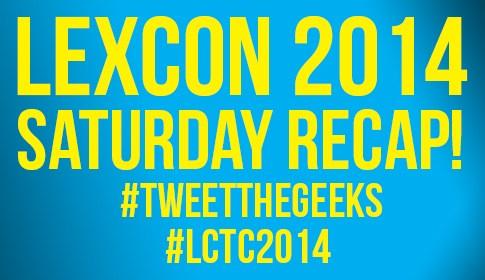 LexCon Saturday Recap
