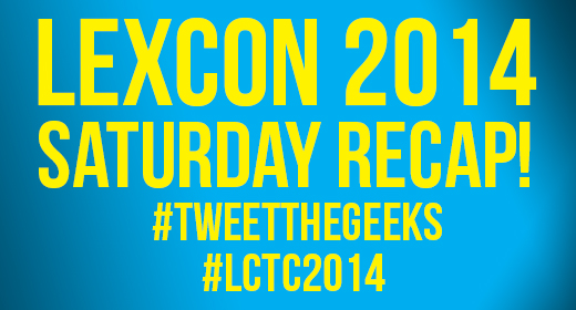 LexCon Saturday Recap