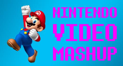 Nintendo Video Mashup