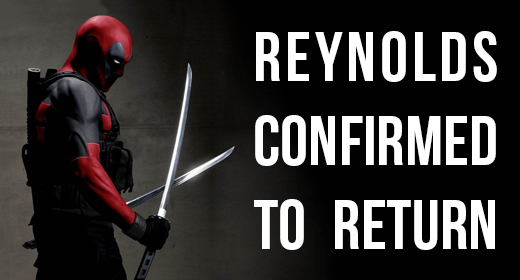 Reynolds Confirmed As Deadpool