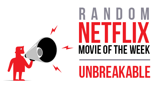 Netflix Unbreakable Movie