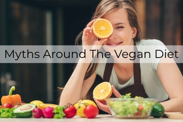 Myths Around The Vegan Diet